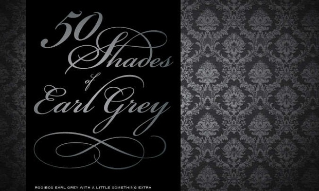 50 Shades of Earl Grey